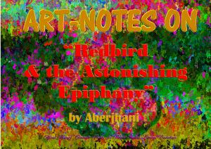 Art-Notes on Redbird and the Astonishing Epiphany